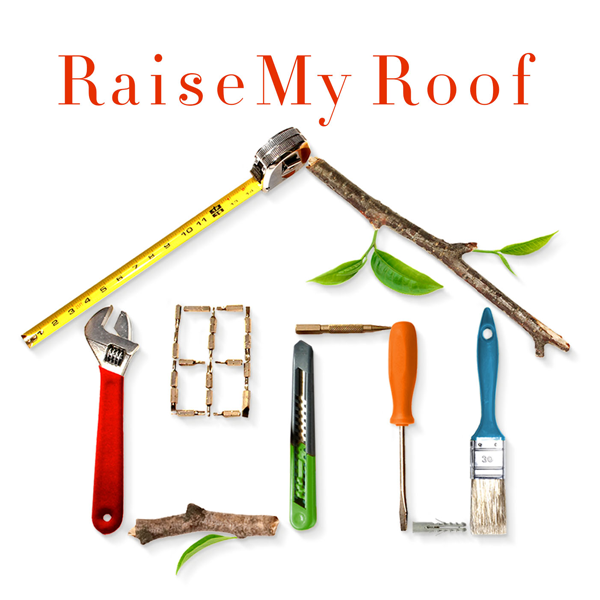 Raise My Roof